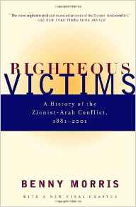 Righteous victims- a history of the zionist-arab conflict, 1881-1999