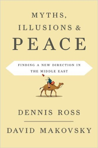 myths, illusions and peace- finding a new direction for america in the middle east
