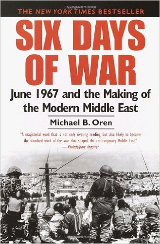 six days of war- june 1967 and the making of the modern middle east