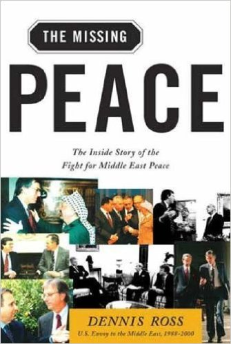 the missing peace- the inside story of the fight for middle east peace